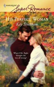 His Perfect Woman (Harlequin Super Romance) - Kay Stockham