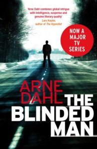 The Blinded Man (A-gruppen (Intercrime) #1) - Arne Dahl
