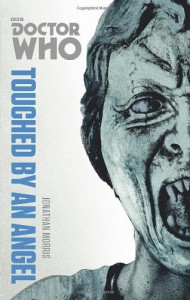 Doctor Who: Touched by an Angel: The Monster Collection Edition - Jonathan Morris