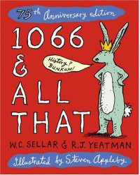 1066 & All That - W.C. Sellar, R.J. Yeatman, Steven Appleby