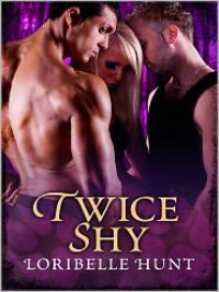 Twice Shy - Loribelle Hunt