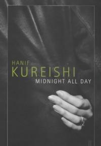 Midnight All Day - Hanif Kureishi