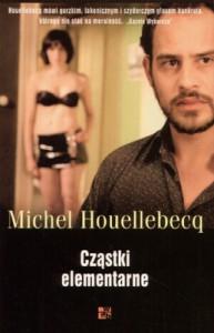Cząstki elementarne - Michel Houellebecq
