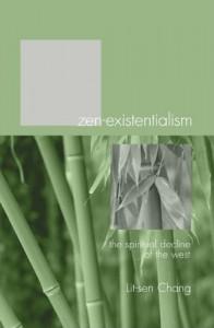 Zen-Existentialism: The Spiritual Decline of the West - Lit-Sen Chang