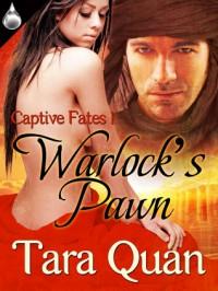 Warlock's Pawn - Tara Quan