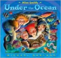 Miss Smith Under the Ocean - Michael Garland (Illustrator)