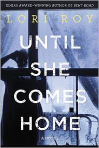 Until She Comes Home - Lori Roy