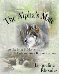 The Alpha's Mate (The Wolvers, #1) - Jacqueline  Rhoades