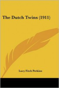 The Dutch Twins - Lucy Fitch Perkins