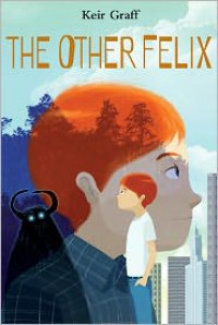The Other Felix - Keir Graff