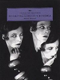 Fitzrovia: London's Bohemia - Michael Bakewell