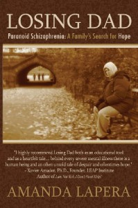 Losing Dad, Paranoid Schizophrenia: A Family's Search for Hope - Amanda LaPera, Xavier Francisco Amador