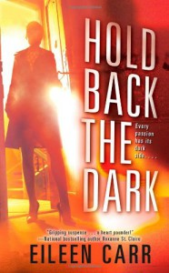 Hold Back the Dark - Eileen Carr