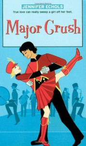 Major Crush (Romantic Comedies (Mass Market)) - Jennifer Echols