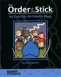 The Order of the Stick: No Cure for the Paladin Blues - Rich Burlew