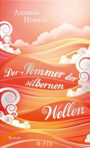 Der Sommer der silbernen Wellen (Gebunden) - Amanda Howells, Stefanie Schäfer