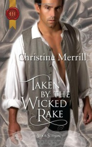 Taken by the Wicked Rake (Harlequin Historical) - Christine Merrill