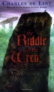 The Riddle of the Wren - Charles de Lint