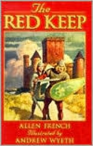 The Red Keep: A Story of Burgundy in 1165 - Allen French