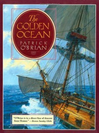 The Golden Ocean - Patrick O'Brian
