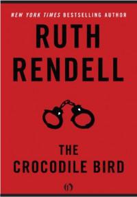 The Crocodile Bird - Ruth Rendell