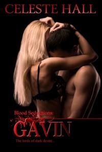 Blood Seductions:  Gavin - Celeste Hall