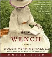 Wench (Audio) - Dolen Perkins-Valdez, Quincy Tyler Bernstine