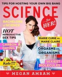 Science...For Her! - Megan Amram