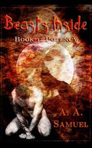 Beasts Inside: Potency - A. A. Samuel