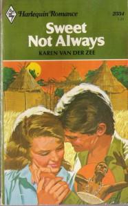 Sweet Not Always. - Karen van der Zee
