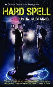 Hard Spell (Occult Crimes Unit Investigation #1) - Justin Gustainis