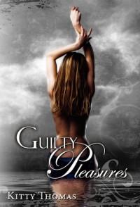 Guilty Pleasures - Kitty Thomas