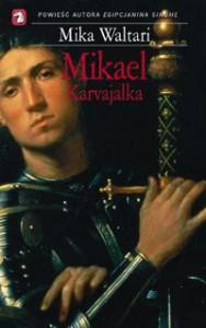 Mikael Karvajalka Tom 1 - Mika Waltari