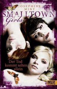 Smalltown Girls: Der Tod kommt selten allein - Josephine Mint