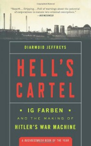 Hell's Cartel: IG Farben and the Making of Hitler's War Machine - Diarmuid Jeffreys