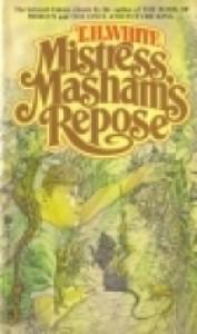 Mistress Masham's Repose - T.H. White