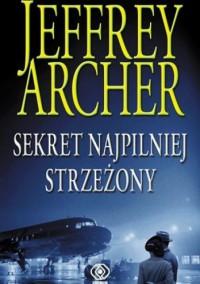 Sekret najpilniej strzeżony - Jeffrey Archer