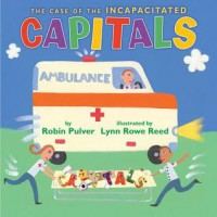 The Case of the Incapacitated Capitals - Robin Pulver, Lynn Rowe Reed