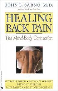 Healing Back Pain: The Mind-Body Connection - John E. Sarno