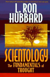 Scientology: The Fundamentals of Thought - L. Ron Hubbard