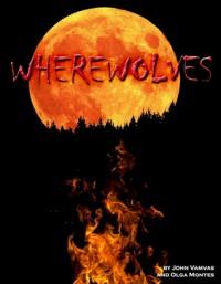 WHEREWOLVES - John Vamvas, Olga Montes