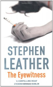 The Eyewitness - Stephen Leather