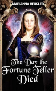 The Day the Fortune Teller Died - Marianna Heusler