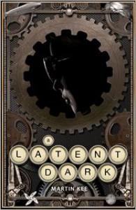 A Latent Dark - Martin Kee