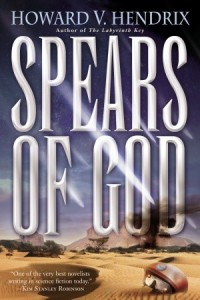 Spears of God - Howard V. Hendrix