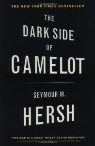 The Dark Side of Camelot - Seymour M. Hersh