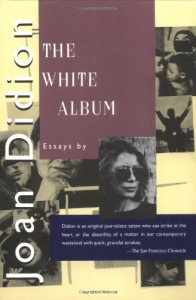 The White Album - Joan Didion