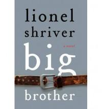 Big Brother - Lionel Shriver