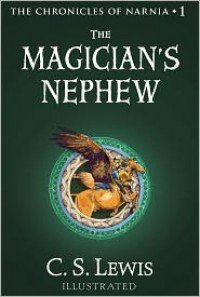 The Magician's Nephew: The Chronicles of Narnia - C.S. Lewis, Pauline Baynes