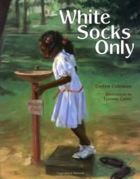 White Socks Only - Evelyn Coleman